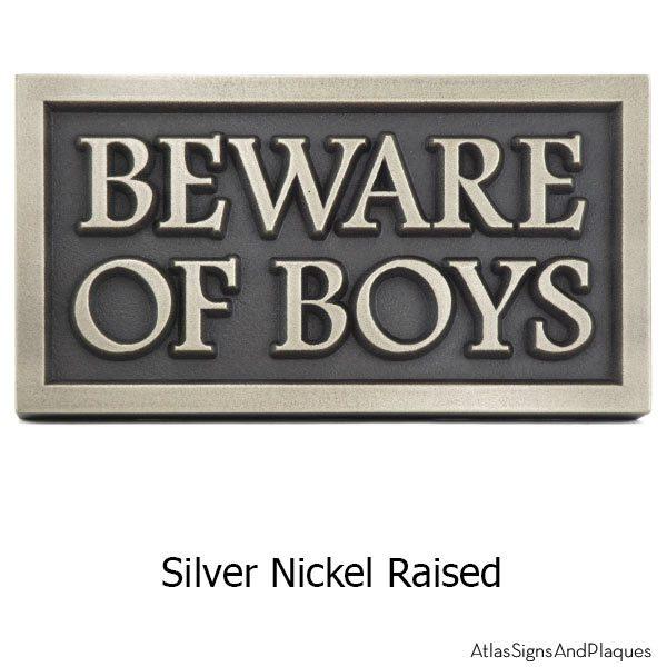 Beware Of Boys Sign - Silver Nickel