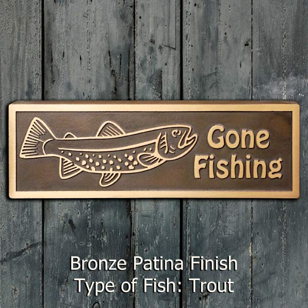 Gone Fishing Plaque - Bronze Shown with Trout