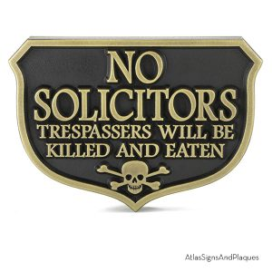 No Solicitors Trespassers Will be Killed And Eaten, Brass, Raised