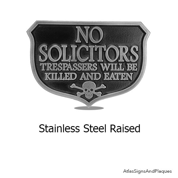 Stainless Steel Trespassers Will be Eaten