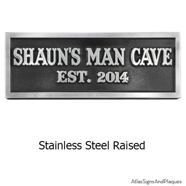 Stainless Steel Man Cave Sign