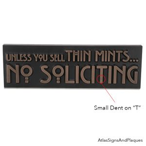 "Dented ""t"" Thin Mints No Soliciting Sign"