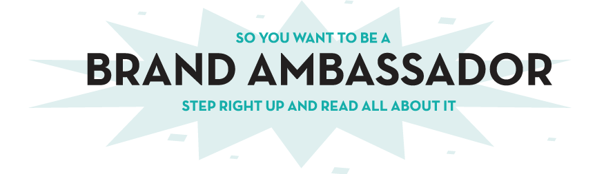 Be a Brand Ambassador