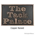 The Tack Palace Copper Raised